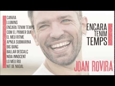 Joan Rovira - Encara tenim temps (Àlbum Oficial)
