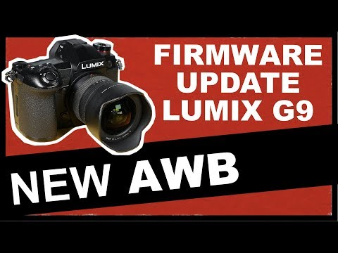 Lumix Firmware Update 2019: New AWB Warm