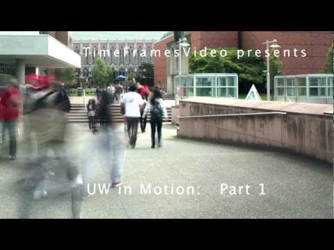 UW in Motion - Part 1 - University of Washington, Seattle