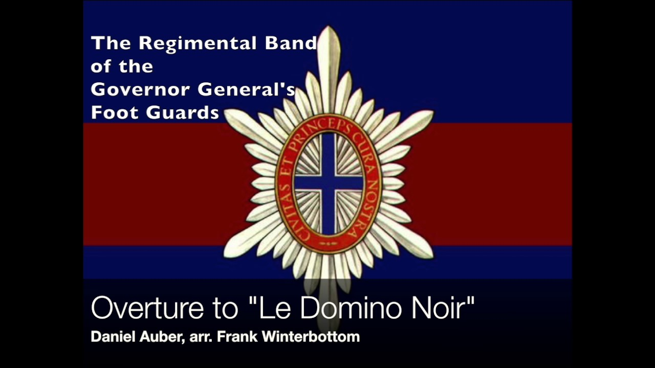 The governor general s foot guards - Regimental Band Of The Governor General S Foot Guards Overture To Le Domino Noir