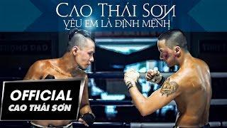 Cao Thái Sơn - Yêu Em Là Định Mệnh (Official MV)