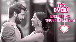 MensXP | It's Over | Surprising Your Girlfriend