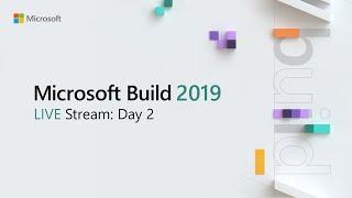 Microsoft Build 2019   Live Stream   Day 2 (may 7)