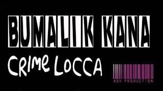 Bumalik Kana - Crime Locca