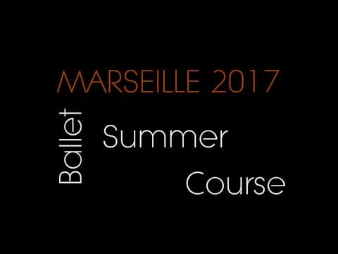 ART of - Ballet Summer Course MARSEILLE 2017
