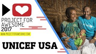 Project for Awesome 2017 : UNICEF USA