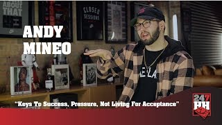 Andy Mineo - Keys To Success, Pressure, Not Living For Acceptance (247HH Exclusive)