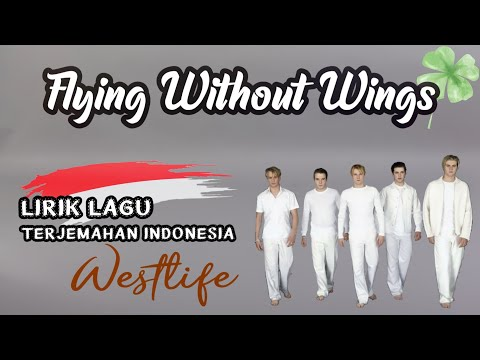 Westlife - Flying Without Wings (Lyrics) | Lirik Lagu Dan Terjemahan Bahasa Indonesia