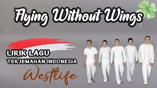 Westlife - I'm Flying Without Wings (Lyrics) | Lirik Lagu dan Terjemahan Bahasa Indonesia