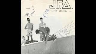 J.F.A. - Blatant Localism (Full EP)