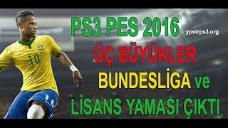 'PS3' PES 2016 ÜÇ BÜYÜKLER BUNDESLİGA ve  LİSANS YAMASI KURULUM