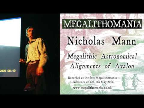 Nicholas Mann: Megalthic Astronomical Alignments of Avalon - Megalithomania 2006 (Audio)