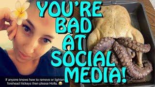 You're Bad at Social Media! #75