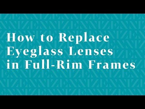 how-to-replace-eyeglass-lenses-in-full-rim-frames
