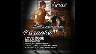 Love Dose | Yo Yo Honey Singh | video full song karaoke lyrics written