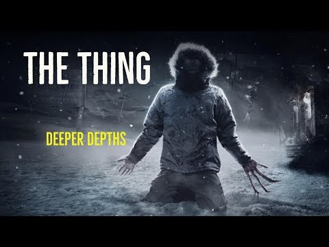 The Thing Deeper Depths