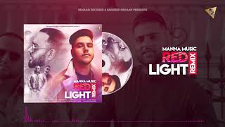 Red Light | Remix By Manna Music | Deep Jandu | Karan Aujla | Gurlez Akthar