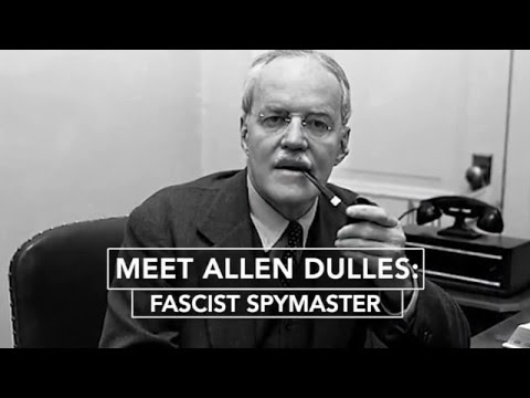 Corbett Report-Meet CIA's Allen Dulles: Fascist Spymaster for the Deep State oligarchy