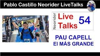NEORIDER LIVETALKS 54 - PAU CAPELL - EL MÁS GRANDE - 3 VECES GANADOR TRANS GRAN CANARIA