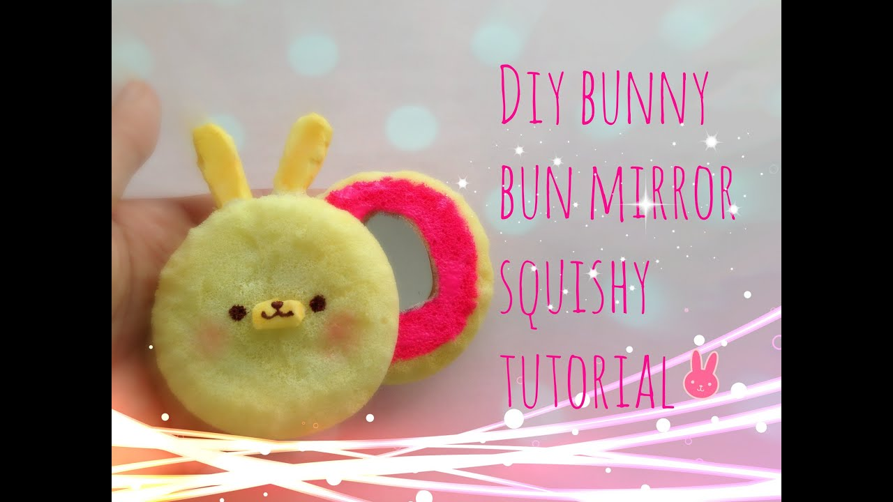 How Squishy Buns Are Made : DIY Squishy mirror, bunny bun - tutorial - YouTube