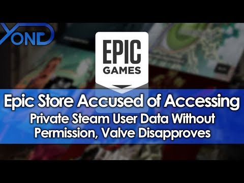 Epic Store Accused of Accessing Private Steam User Data Without Permission,  Valve Disapproves