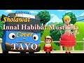 Innal Habibal Musthofa Cover Tayo Lirik | Sholawat Innal Habibal Musthofa Versi Tayo Lyrics