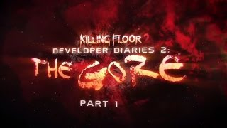 Killing Floor 2 - Developer Diaries 2 - The Gore (part 1)