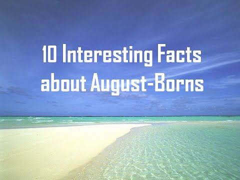 10 Interesting Facts about August Borns