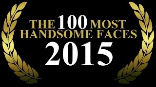 the 100 most handsome faces of 2015