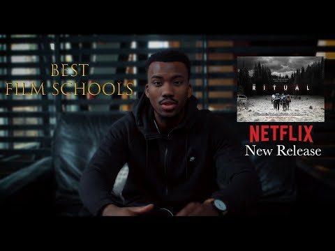 Best Film Schools & Netflix's New Release 'The Ritual'