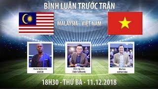 AFF Cup 2018 | Malaysia vs Việt Nam | Bình luận trước trận