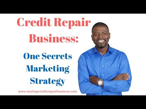 Credit Repair Business and One Secrets Marketing Strategy