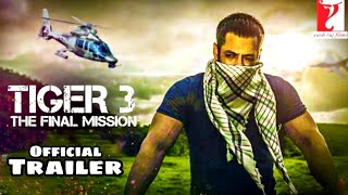 Tiger 3 | Official Trailer, Salman Khan | Katrina Kaif | Tiger 3 The Final Mission Full Movie