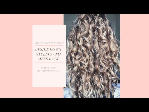 Upside Down Styling - How to avoid the messy spot in the back - naturally curly/wavy