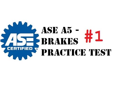 ase test prep - a5 brakes - practice test # 1 questions and answers ...