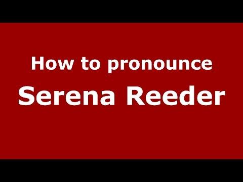 How to pronounce Serena Reeder American EnglishUS   PronounceNames.com