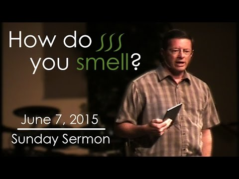 How Do You Smell? 06-07-2015