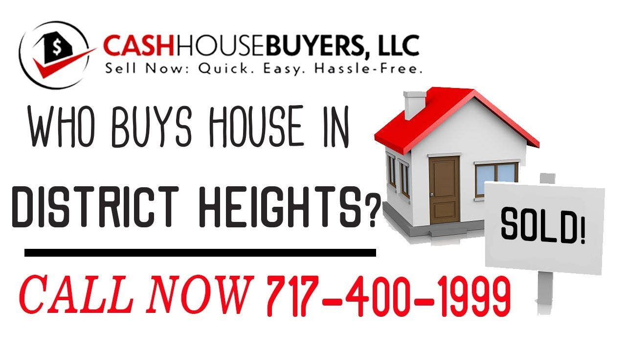 Who Buys Houses District Heights MD | Call 7174001999 | We Buy Houses Company District Heights MD