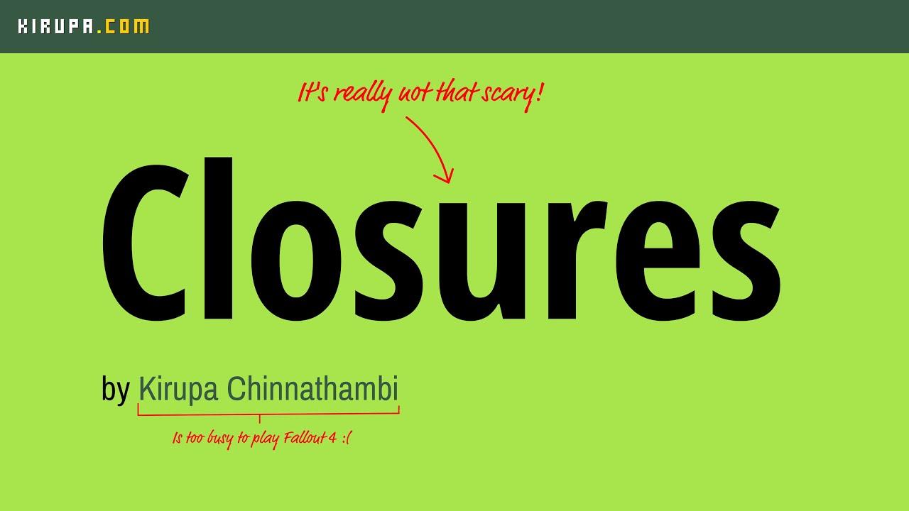 Understanding Closures (In Under 10 Minutes!)