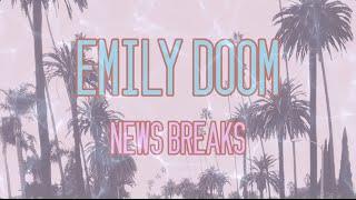 Emily Doom - News Breaks