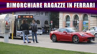 Rimorchiare ragazze in Ferrari - RIMORCHIO EPICO