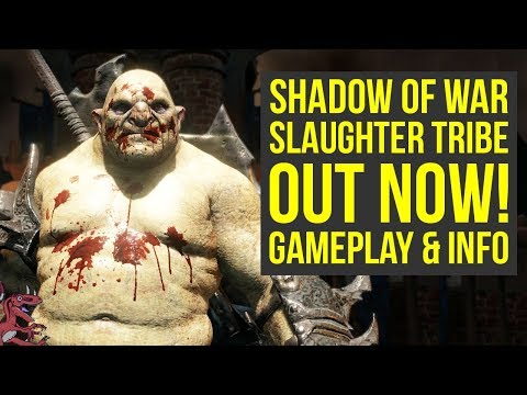 Shadow of War Slaughter Tribe Expansion OUT NOW - Everything You Need To Know (Shadow of War DLC)
