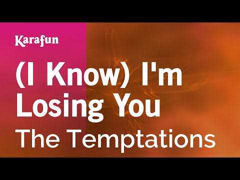 Karaoke (I Know) I'm Losing You - The Temptations * mp3