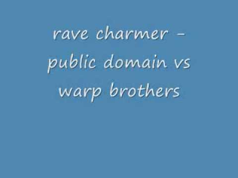 rave charmer public domain vs warp brother