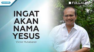Gambar cover Ingat Akan Nama Yesus - Victor Hutabarat (Audio full album)