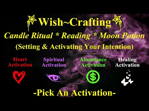 Wish-Crafting Activation & Reading ~ Pick An Activation