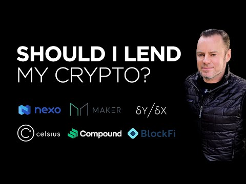 Should I lend my CRYPTO? Why, when and with who! BlockFi Celsius NEXO Compound DYDX Maker