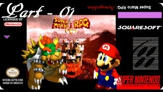 Let's Play Super Mario RPG Armageddon - Part 01: Awww Here it Goes!
