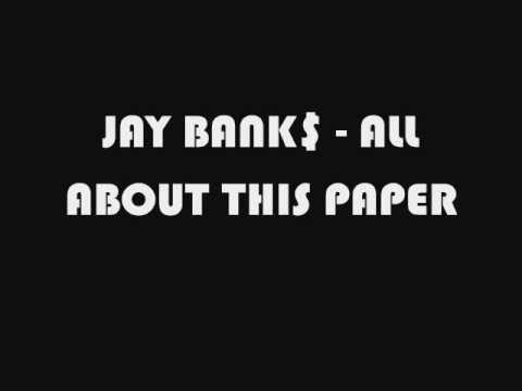 Jay Bank$ - All About this Paper