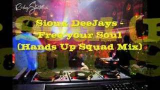 Sioux DeeJays - Free your Soul (Hands Up Squad Mix)